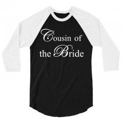 Cousin Of The Bride 3/4 Sleeve Shirt | Artistshot