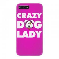 Crazy Dog Lady iPhone 7 Plus Case | Artistshot
