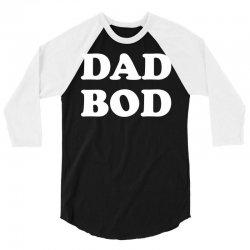 Dad Bod 3/4 Sleeve Shirt | Artistshot