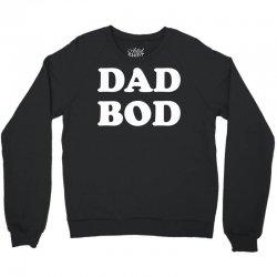 Dad Bod Crewneck Sweatshirt | Artistshot