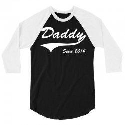 Daddy Since 2014 3/4 Sleeve Shirt | Artistshot