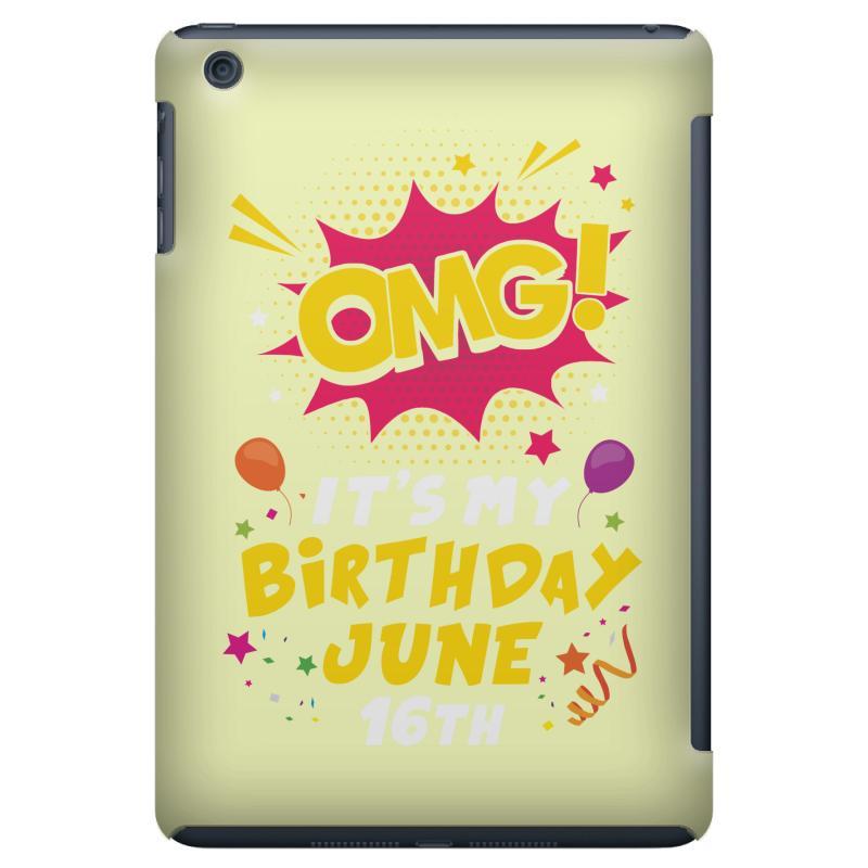 Custom Omg Its My Birthday June 16th Ipad Mini Case By