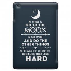 We Choose to Go to The Moon iPad Mini Case | Artistshot