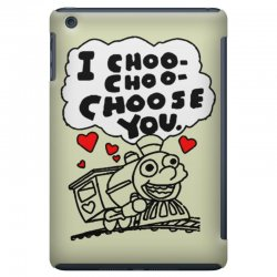 i choo choo choose you iPad Mini Case | Artistshot