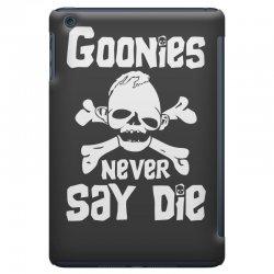 GOONIES NEVER Say DIE iPad Mini Case | Artistshot