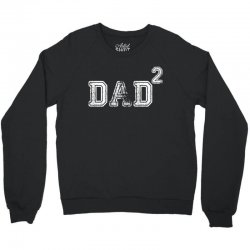 Dad to the Second Power Crewneck Sweatshirt | Artistshot