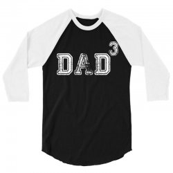 Dad to the Second Power ( dad of 3 ) 3/4 Sleeve Shirt | Artistshot