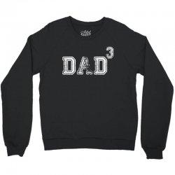 Dad to the Second Power ( dad of 3 ) Crewneck Sweatshirt | Artistshot