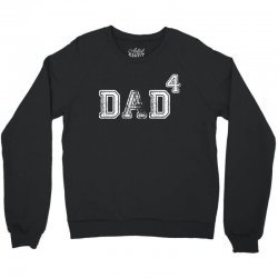 Dad to the Second Power ( dad of 4 ) Crewneck Sweatshirt | Artistshot