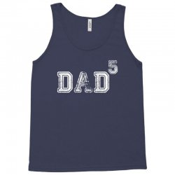 Dad to the Second Power ( dad of 5 ) Tank Top | Artistshot