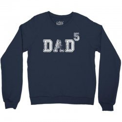 Dad to the Second Power ( dad of 5 ) Crewneck Sweatshirt | Artistshot