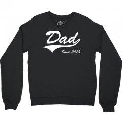 Dad Since 2013 Crewneck Sweatshirt | Artistshot