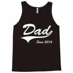 Dad Since 2014 Tank Top | Artistshot