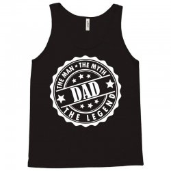 Dad The Man The Myth The Legend Tank Top | Artistshot