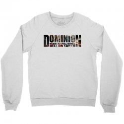 Dominion Crewneck Sweatshirt   Artistshot