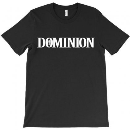 Dominion T-shirt Designed By Tshiart