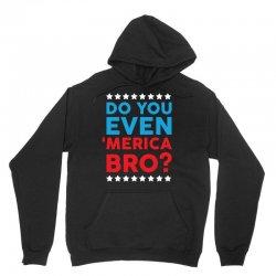 Do You Even 'Merica Bro Unisex Hoodie   Artistshot