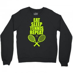 Eat Sleep Tennis Repeat Crewneck Sweatshirt | Artistshot