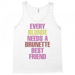 Every Blonde Needs A Brunette Best Friend Tank Top | Artistshot