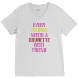 Every Blonde Needs A Brunette Best Friend V-Neck Tee | Artistshot