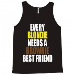 Every Blondie Girl Needs A Brownie Best Friend Tank Top | Artistshot