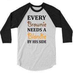 Every Brownie Needs A Blondie By His Side 3/4 Sleeve Shirt | Artistshot