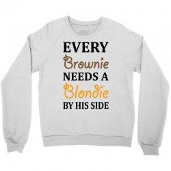 Every Brownie Needs A Blondie By His Side Crewneck Sweatshirt | Artistshot