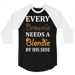 Every Brownie Needs A Blondie By His Side 3/4 Sleeve Shirt   Artistshot