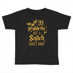 99 problems but a snitch ain't one Toddler T-shirt | Artistshot