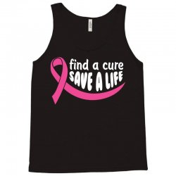Find A Cure Save A Life Tank Top   Artistshot