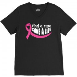 Find A Cure Save A Life V-Neck Tee   Artistshot
