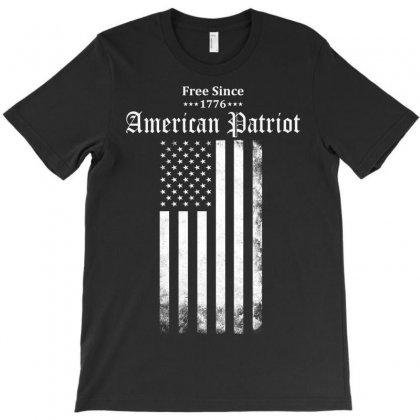 Free Since 1776 - American Patriot T-shirt Designed By Tshiart