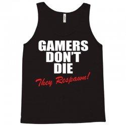 Gamers Don't Die – They Respawn! Tank Top | Artistshot