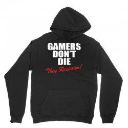 Gamers Don't Die – They Respawn! Unisex Hoodie | Artistshot