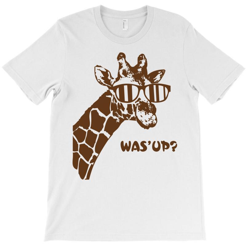 Giraffe Was Up T-shirt | Artistshot