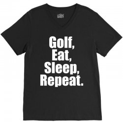 Golf Eat Sleep Repeat V-Neck Tee | Artistshot