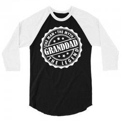 Granddad The Man The Myth The Legend 3/4 Sleeve Shirt   Artistshot