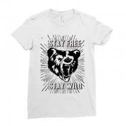Stay Free Stay Wild Ladies Fitted T-Shirt | Artistshot