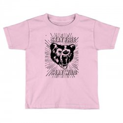 Stay Free Stay Wild Toddler T-shirt | Artistshot