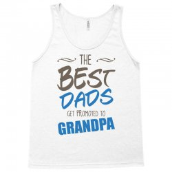 Great Dads Get Promoted to Grandpa Tank Top | Artistshot