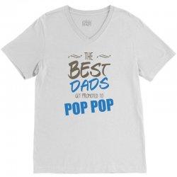 Great Dads Get Promoted to Pop Pop V-Neck Tee | Artistshot