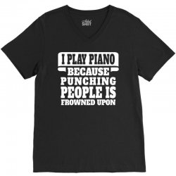 I Play Guitar Piano Punching People Is Frowned Upon V-Neck Tee | Artistshot