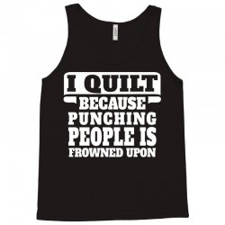 I Guilt Punching People Is Frowned Upon Tank Top | Artistshot
