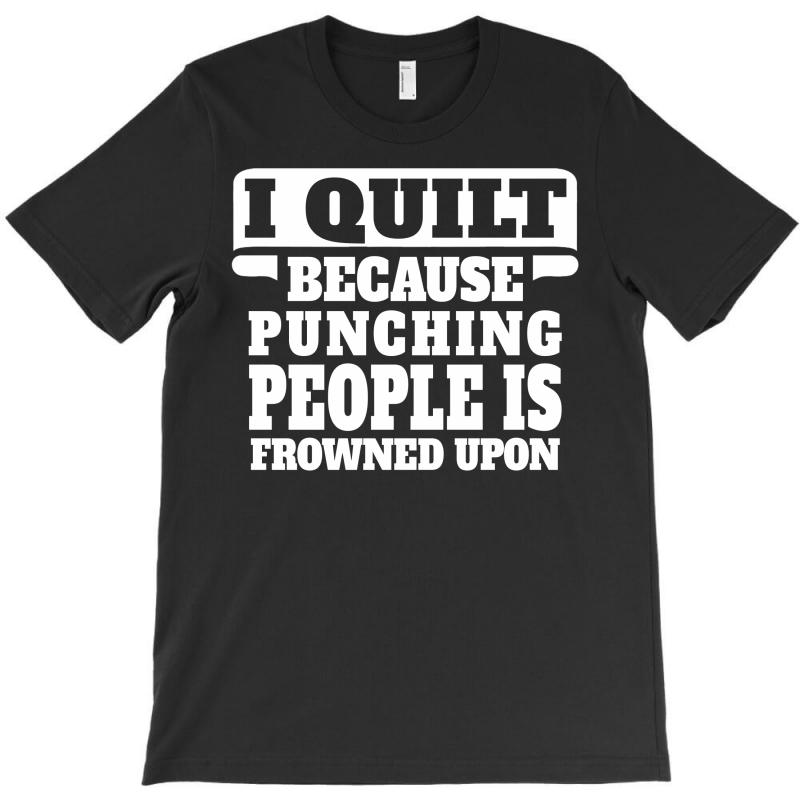I Guilt Punching People Is Frowned Upon T-shirt | Artistshot