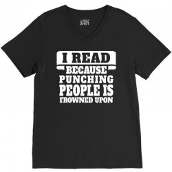 I Read Because Punching People Is Frowned Upon V-Neck Tee | Artistshot