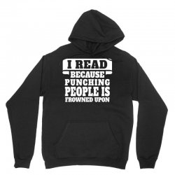 I Read Because Punching People Is Frowned Upon Unisex Hoodie | Artistshot