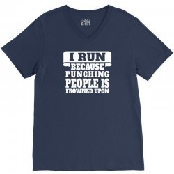 I Run Because Punching People Is Frowned Upon V-Neck Tee | Artistshot