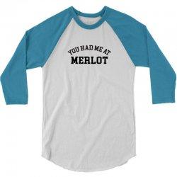 you had me at merlot 3/4 Sleeve Shirt | Artistshot