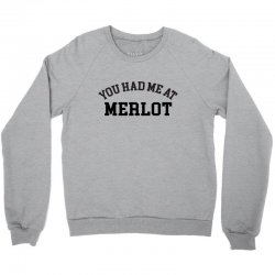 you had me at merlot Crewneck Sweatshirt | Artistshot