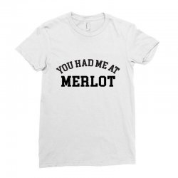 you had me at merlot Ladies Fitted T-Shirt | Artistshot